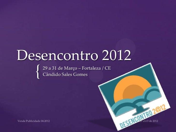 Desencontro 2012  {   29 a 31 de Março – Fortaleza / CE      Cândido Sales Gomes