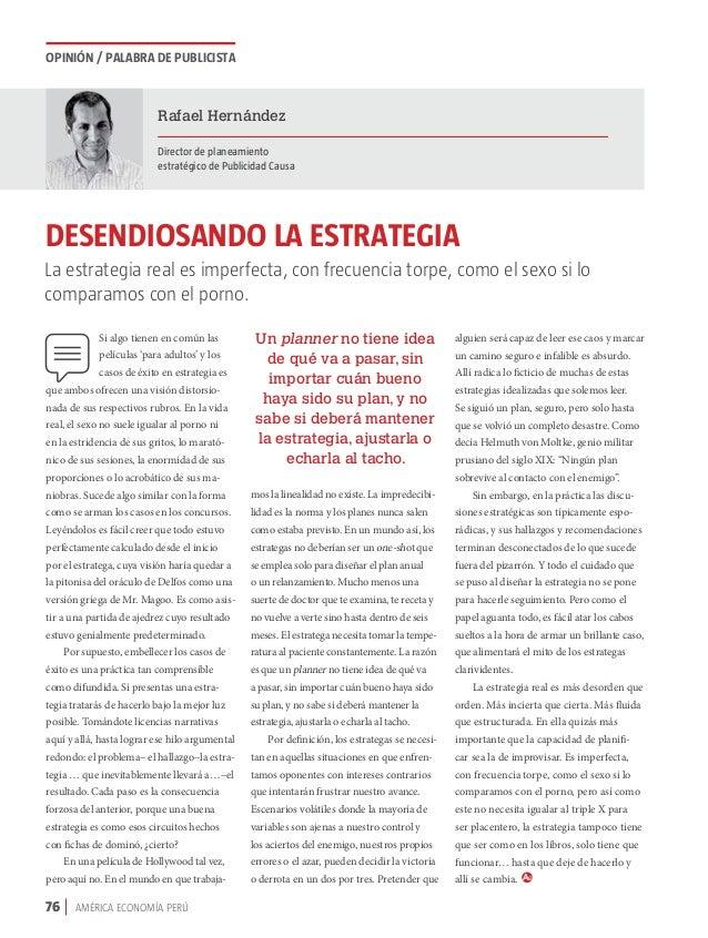 76 AMÉRICA ECONOMÍA PERÚ opinión / PALABRA DE PUBLICISTA Rafael Hernández Director de planeamiento estratégico de Publicid...