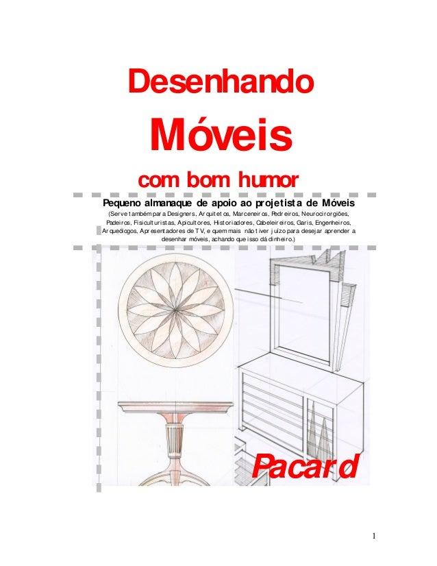 Desenhando  Móveis com bom humor Pequeno almanaque de apoio ao proj et ist a de Móveis (Ser ve t ambém par a Designer s, A...