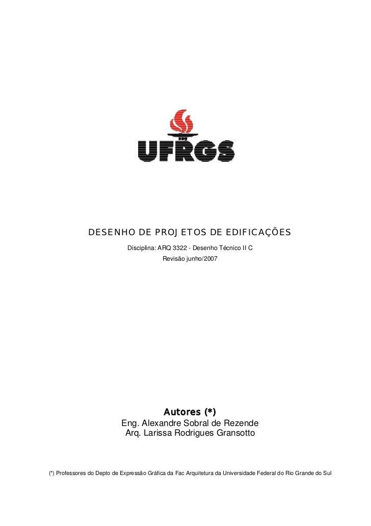 DESENHO DE PROJETOS DE EDIFICAÇÕES                              Disciplina: ARQ 3322 - Desenho Técnico II C               ...