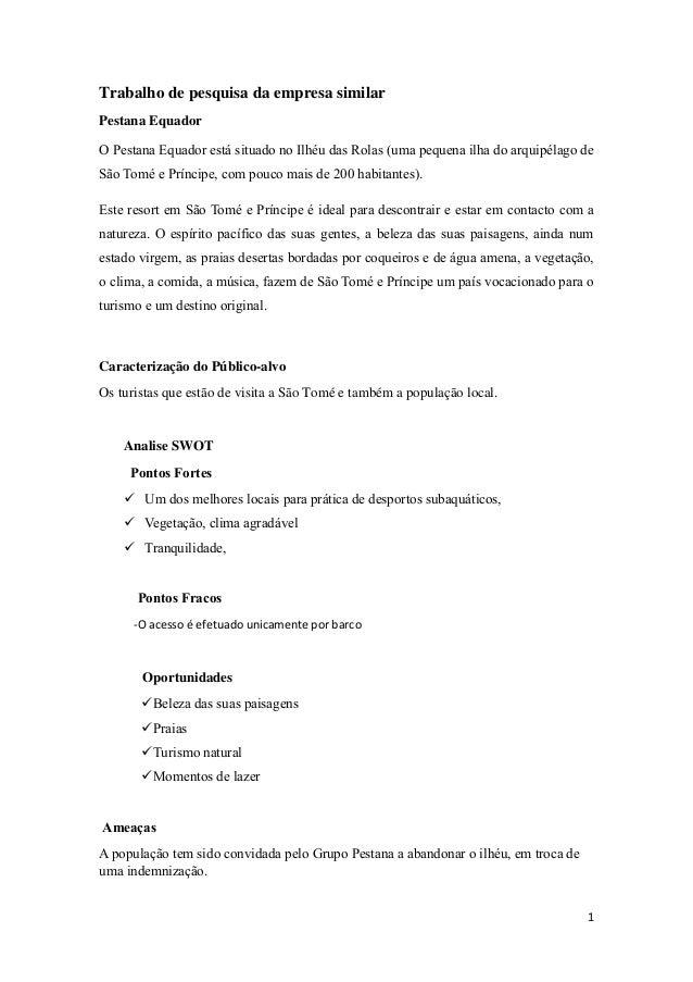 1 Trabalho de pesquisa da empresa similar Pestana Equador O Pestana Equador está situado no Ilhéu das Rolas (uma pequena i...