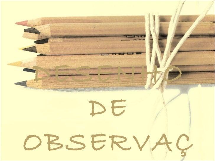 DESENHO   DEOBSERVAÇ