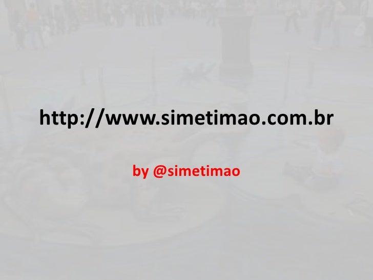 http://www.simetimao.com.br<br />by @simetimao<br />