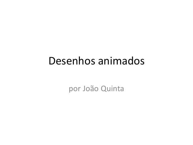 Desenhos animados por João Quinta