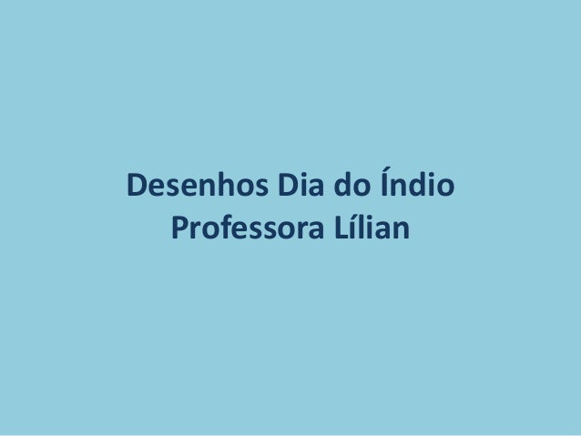 Desenhos Dia do ÍndioProfessora Lílian