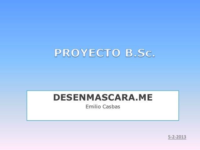 DESENMASCARA.ME    Emilio Casbas                    5-2-2013