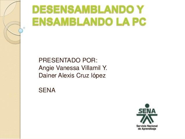 PRESENTADO POR:Angie Vanessa Villamil Y.Dainer Alexis Cruz lópezSENA