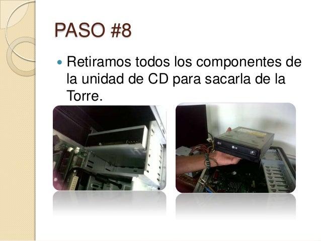 PASO #8   Retiramos todos los componentes de    la unidad de CD para sacarla de la    Torre.