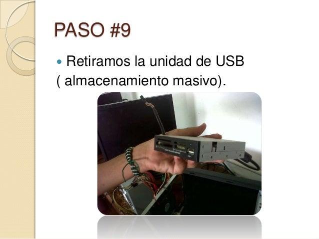 PASO #9 Retiramos la unidad de USB( almacenamiento masivo).