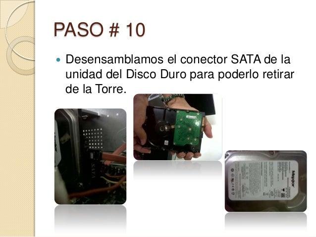 PASO # 10   Desensamblamos el conector SATA de la    unidad del Disco Duro para poderlo retirar    de la Torre.