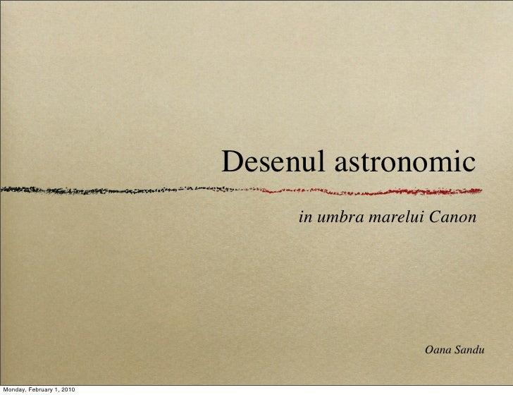 Desenul astronomic                                 in umbra marelui Canon                                                 ...