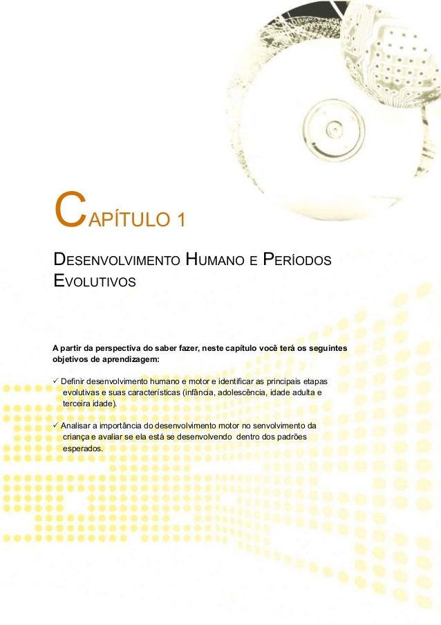 C         APÍTULO 1Desenvolvimento Humano e PeríodosEvolutivosA partir da perspectiva do saber fazer, neste capítulo você ...