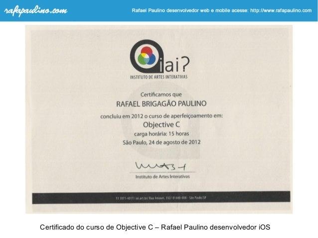 Certificado do curso de Objective C – Rafael Paulino desenvolvedor iOS