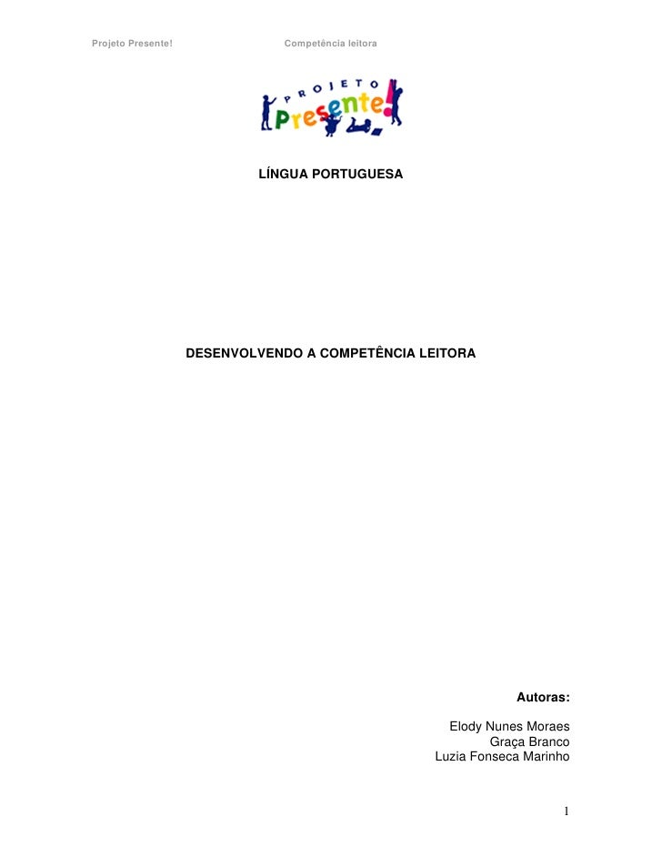 Projeto Presente!              Competência leitora                                 LÍNGUA PORTUGUESA                      ...