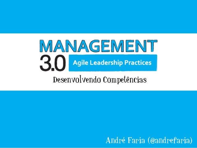 André Faria (@andrefaria) Desenvolvendo Competências