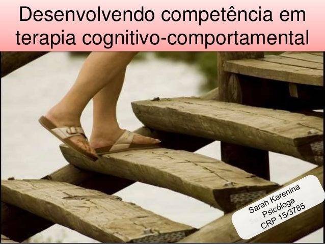 Desenvolvendo competência em terapia cognitivo-comportamental