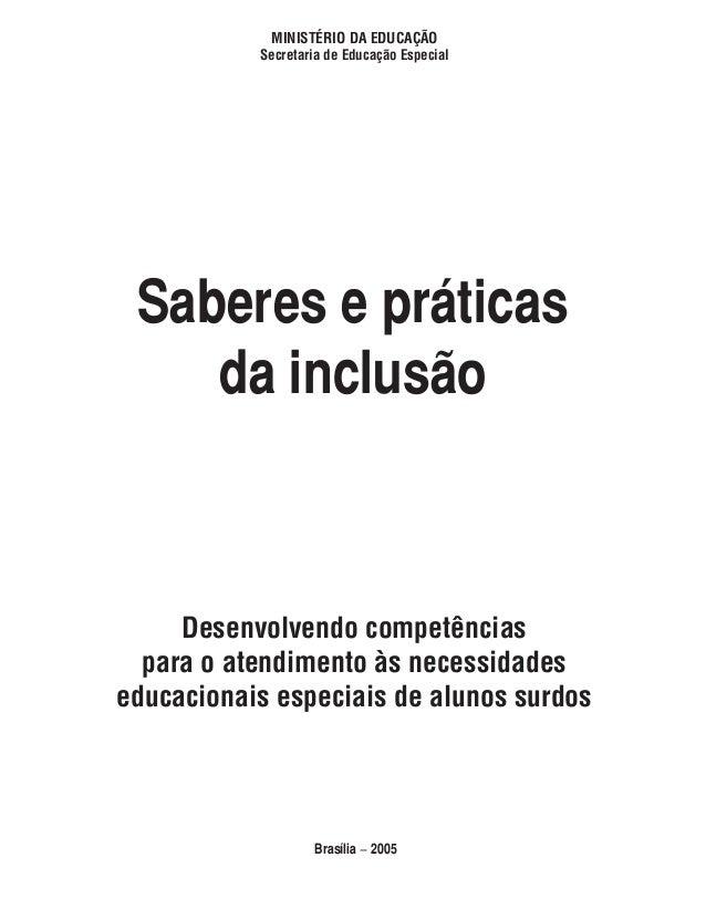 MINISTÉRIO DA EDUCAÇÃO           Secretaria de Educação Especial Saberes e práticas    da inclusão     Desenvolvendo compe...