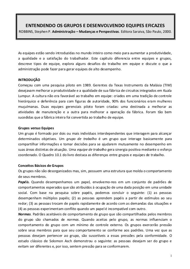 ENTENDENDO OS GRUPOS E DESENVOLVENDO EQUIPES EFICAZESROBBINS, Stephen P. Administração – Mudanças e Perspectivas. Editora ...