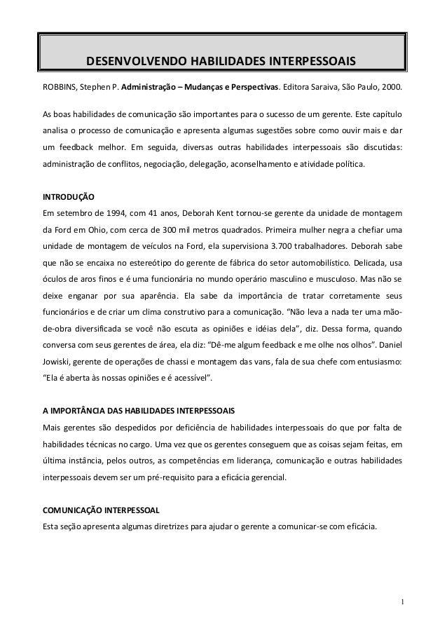 DESENVOLVENDO HABILIDADES INTERPESSOAISROBBINS, Stephen P. Administração – Mudanças e Perspectivas. Editora Saraiva, São P...