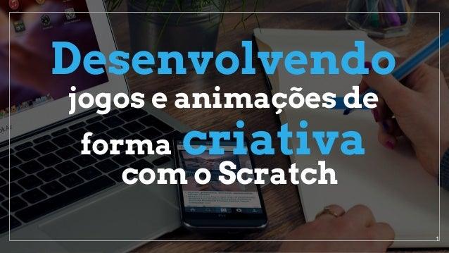 forma criativa Desenvolvendo jogos e animações de com o Scratch 1