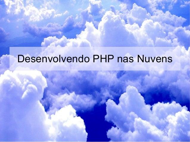 Desenvolvendo PHP nas Nuvens