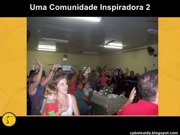 Uma Comunidade Inspiradora 2 cpbetsaida.blogspot.com