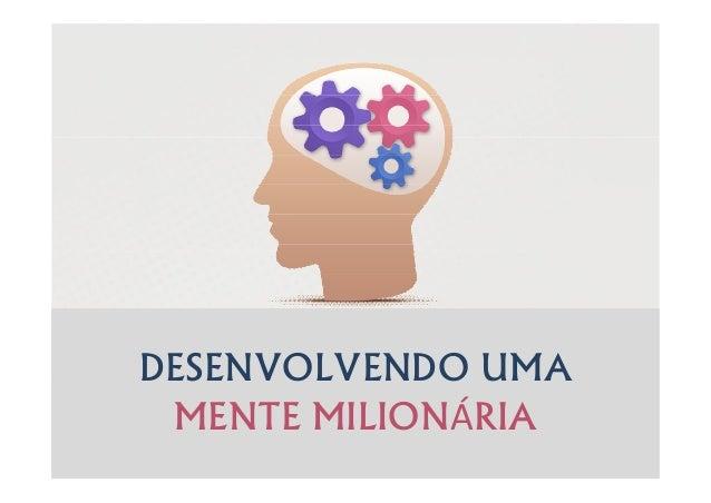 DESENVOLVENDO UMA MENTE MILIONÁRIA