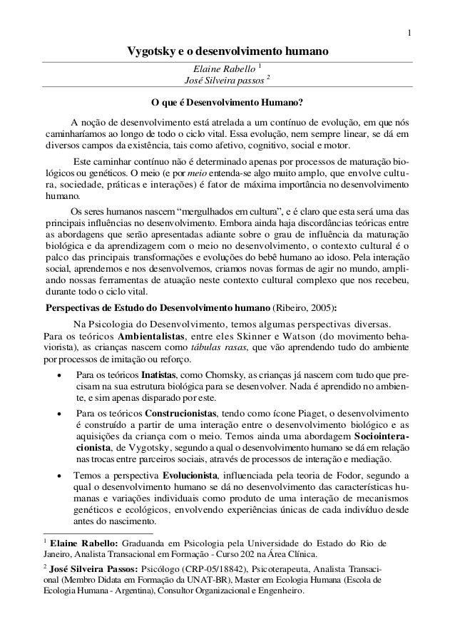 1 Vygotsky e o desenvolvimento humano Elaine Rabello 1 José Silveira passos 2 O que é Desenvolvimento Humano? A noção de d...