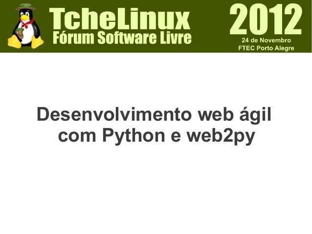 Desenvolvimento web ágil  com Python e web2py