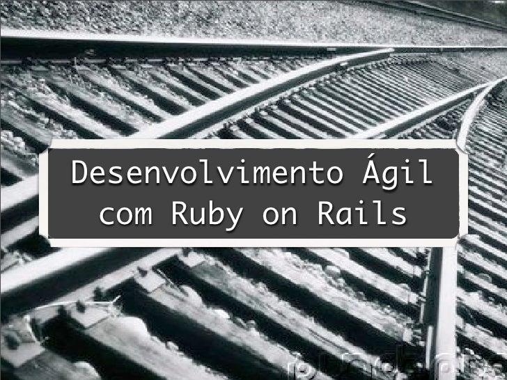 Desenvolvimento Ágil com Ruby on Rails