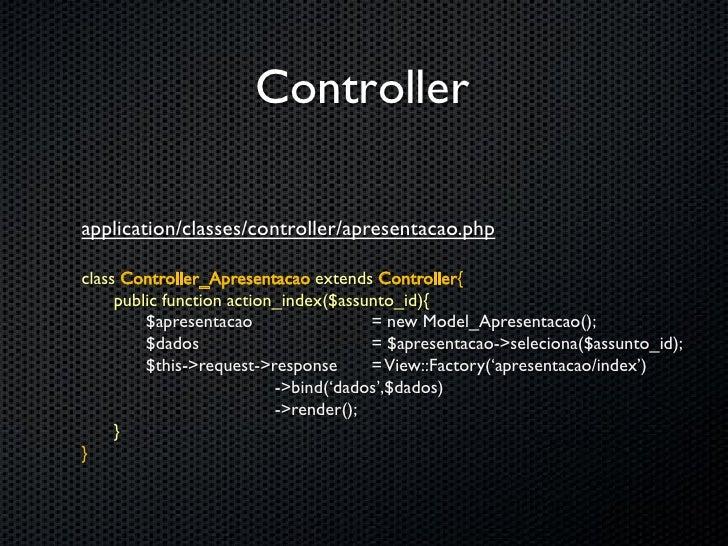 model - application/classes/model/apresentacao.php              class Model_Apresentacao extends ORM{   MODEL            p...