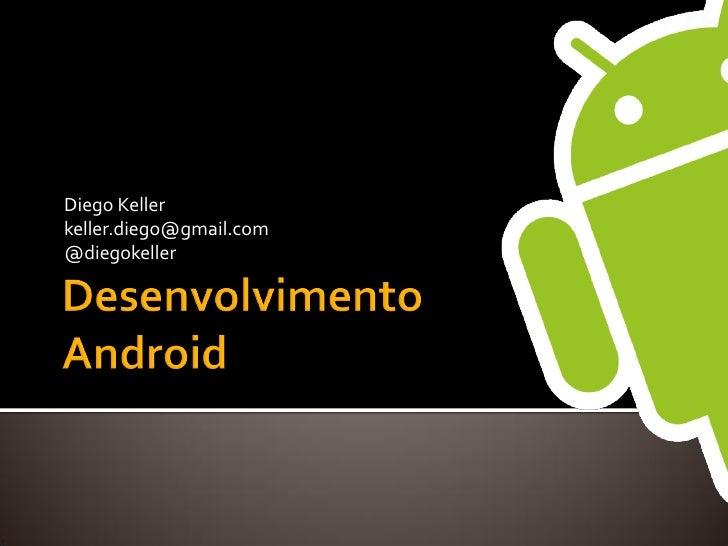 Diego Kellerkeller.diego@gmail.com@diegokeller