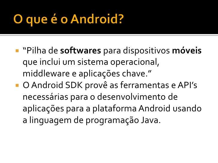    Não é compatível com a especificação da    JVM:     Não pode rodar aplicativos Java SE nem ME   Executa arquivos no ...