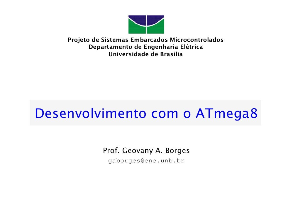Projeto de Sistemas Embarcados Microcontrolados            Departamento de Engenharia Elétrica                   Universid...