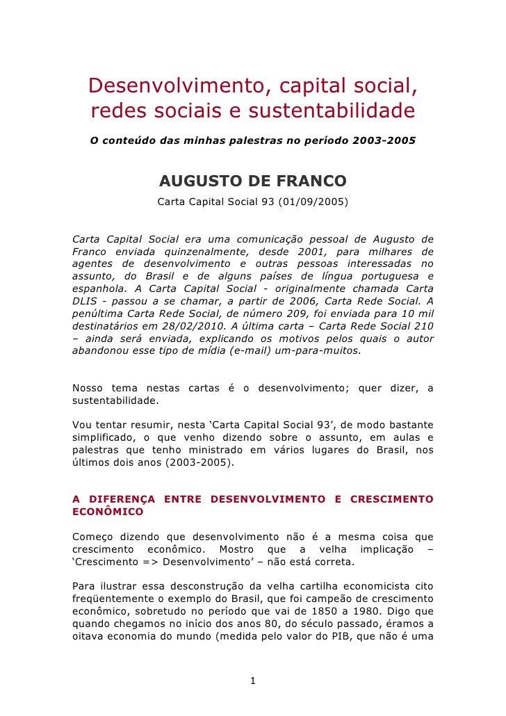 Desenvolvimento, capital social,   redes sociais e sustentabilidade    O conteúdo das minhas palestras no período 2003-200...