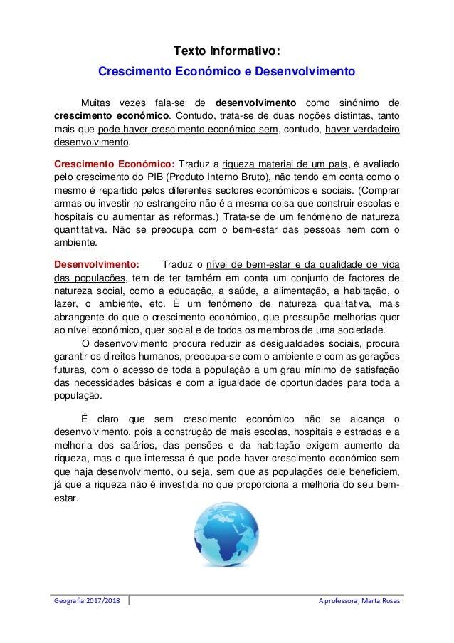 Geografia 2017/2018 A professora, Marta Rosas Texto Informativo: Crescimento Económico e Desenvolvimento Muitas vezes fala...
