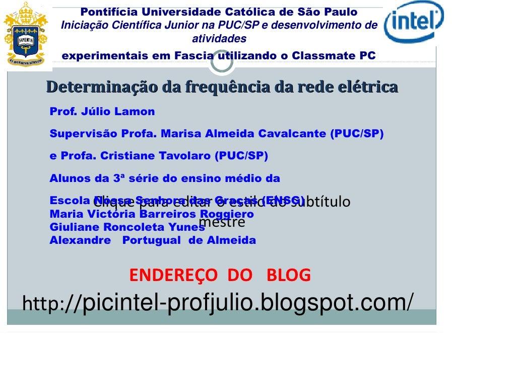 Pontifícia Universidade Católica de São Paulo    Iniciação Científica Junior na PUC/SP e desenvolvimento de               ...
