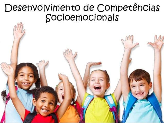 Desenvolvimento de Competências Socioemocionais