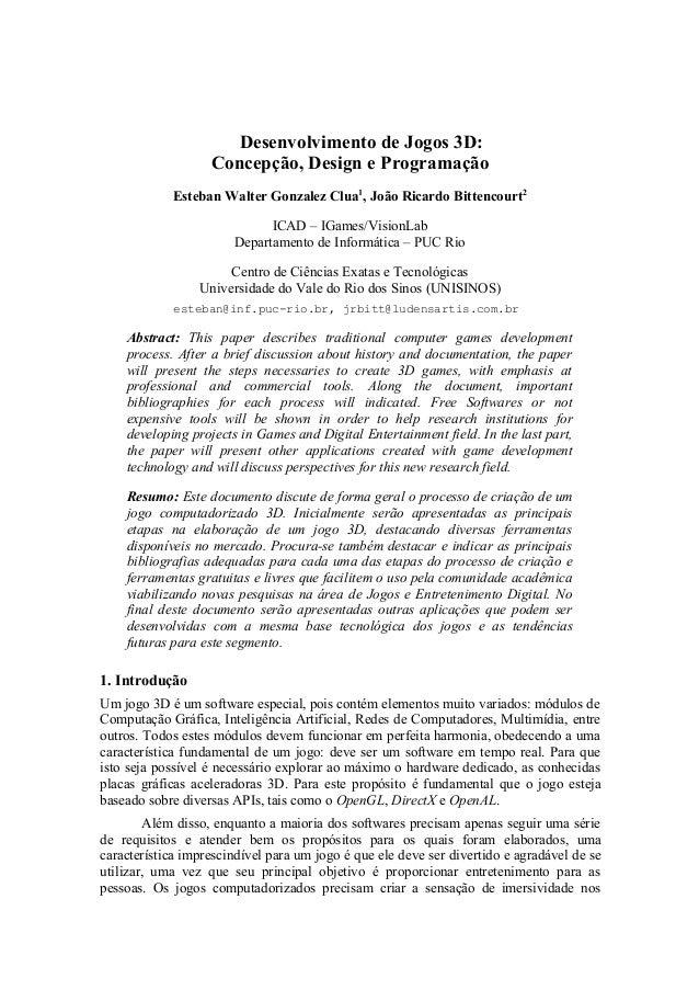 Desenvolvimento de Jogos 3D: Concepção, Design e Programação Esteban Walter Gonzalez Clua1, João Ricardo Bittencourt2 ICAD...