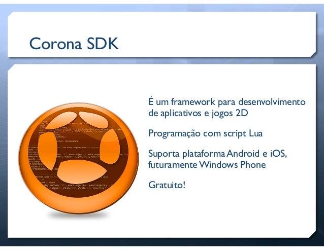 Desenvolvimento de jogos com Corona SDK Slide 2