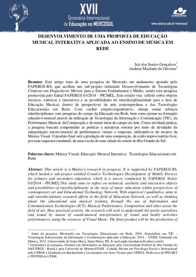 DESENVOLVIMENTO DE UMA PROPOSTA DE EDUCAÇÃO MUSICAL INTERATIVA APLICADA AO ENSINO DE MÚSICA EM REDE Jair dos Santos Gonçal...