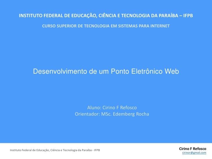 INSTITUTO FEDERAL DE EDUCAÇÃO, CIÊNCIA E TECNOLOGIA DA PARAÍBA – IFPBCURSO SUPERIOR DE TECNOLOGIA EM SISTEMAS PARA INTERNE...