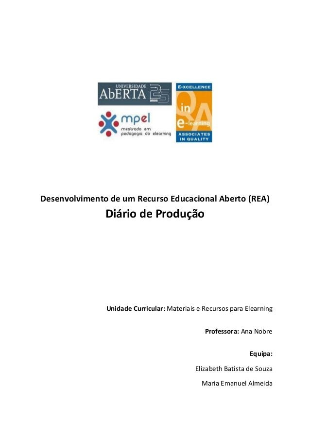 Desenvolvimento de um Recurso Educacional Aberto (REA) Diário de Produção Unidade Curricular: Materiais e Recursos para El...