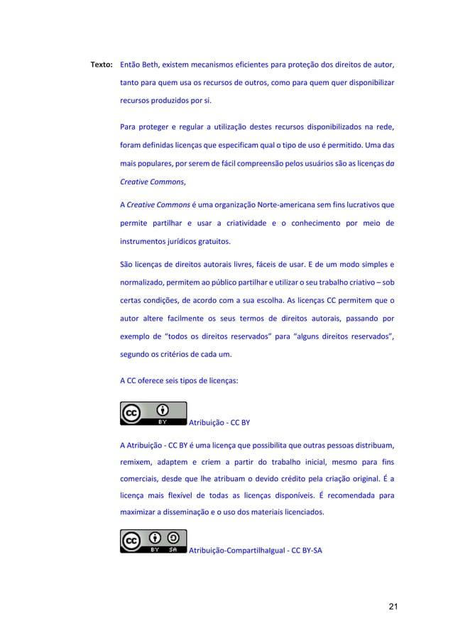 21 Texto: Então Beth, existem mecanismos eficientes para proteção dos direitos de autor, tanto para quem usa os recursos d...