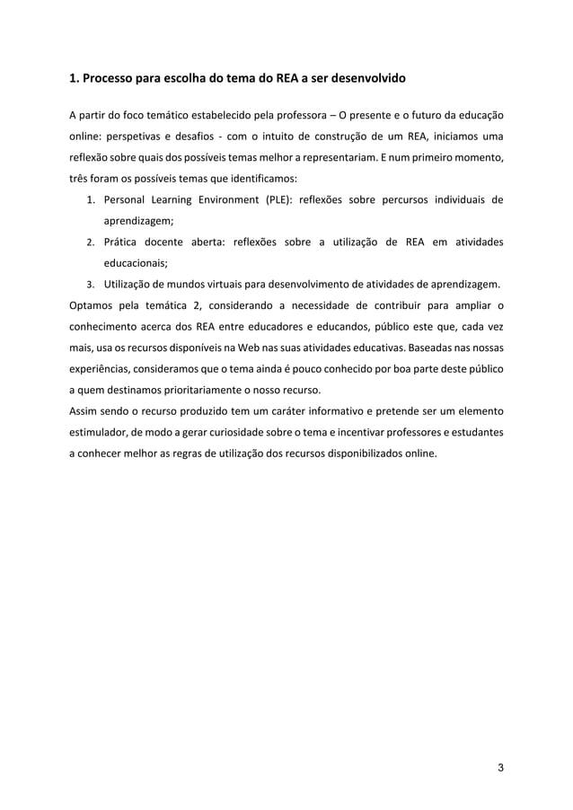 3 1. Processo para escolha do tema do REA a ser desenvolvido A partir do foco temático estabelecido pela professora – O pr...