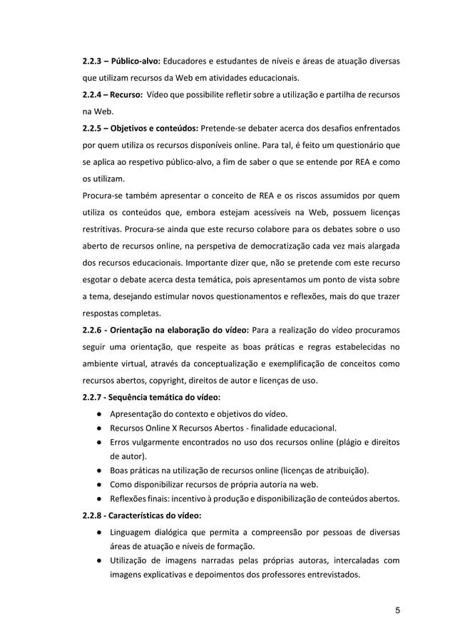 5 2.2.3 – Público-alvo: Educadores e estudantes de níveis e áreas de atuação diversas que utilizam recursos da Web em ativ...
