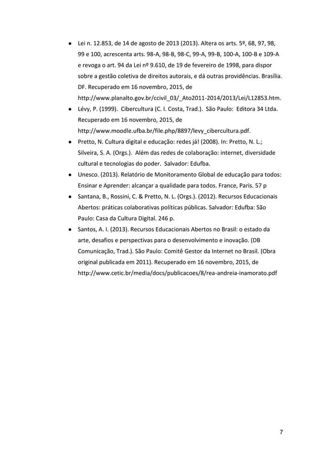 7 ● Lei n. 12.853, de 14 de agosto de 2013 (2013). Altera os arts. 5º, 68, 97, 98, 99 e 100, acrescenta arts. 98-A, 98-B, ...