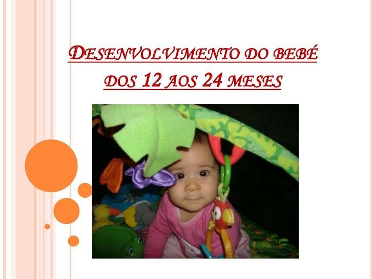 Desenvolvimento do bebé dos 12 aos 24 meses<br />