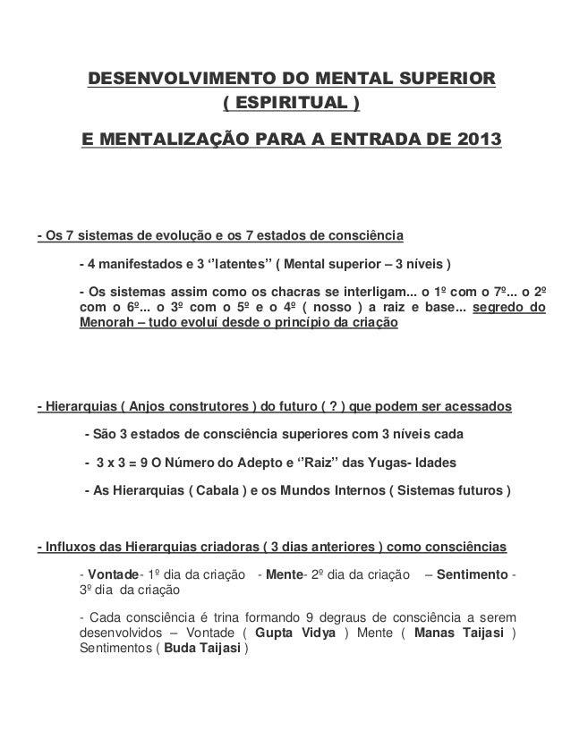 DESENVOLVIMENTO DO MENTAL SUPERIOR                   ( ESPIRITUAL )       E MENTALIZAÇÃO PARA A ENTRADA DE 2013- Os 7 sist...