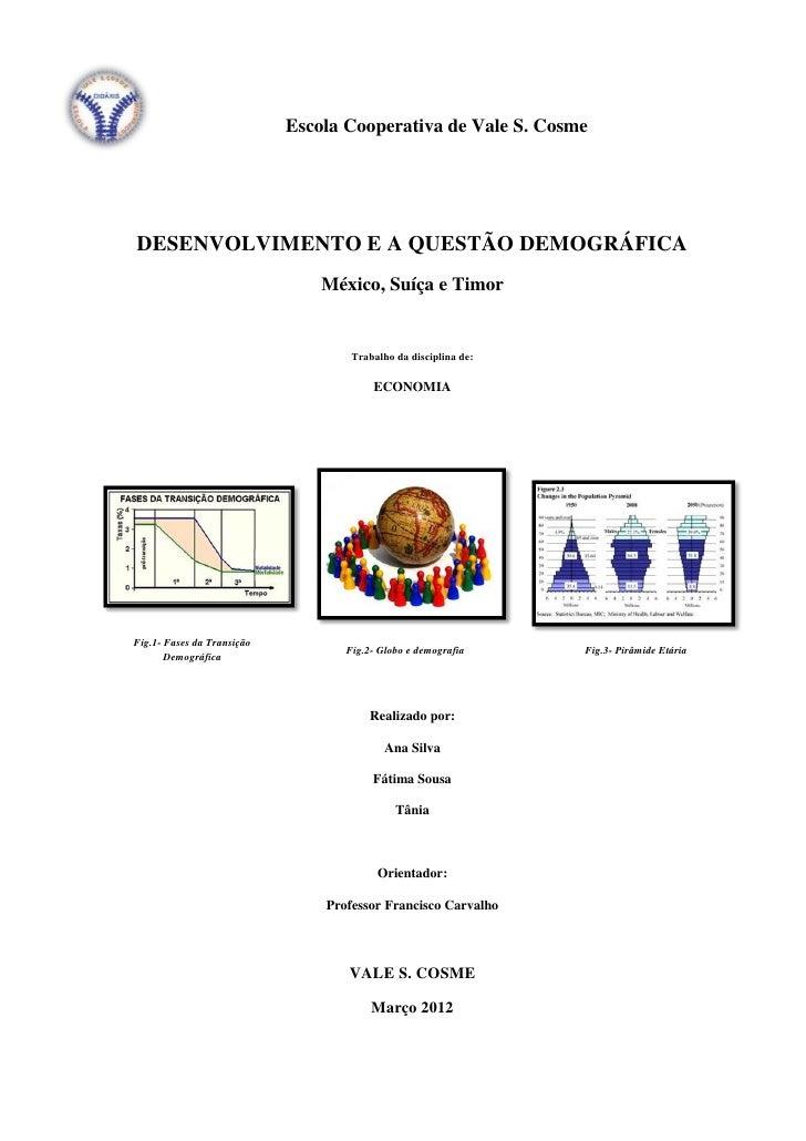 Escola Cooperativa de Vale S. CosmeDESENVOLVIMENTO E A QUESTÃO DEMOGRÁFICA                                México, Suíça e ...